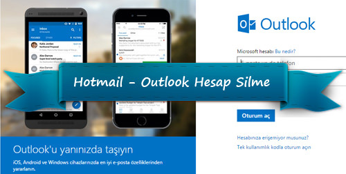 Outlook-Hotmail Hesabı Silme | Outlook-Hotmail hesabı nasıl silinir?