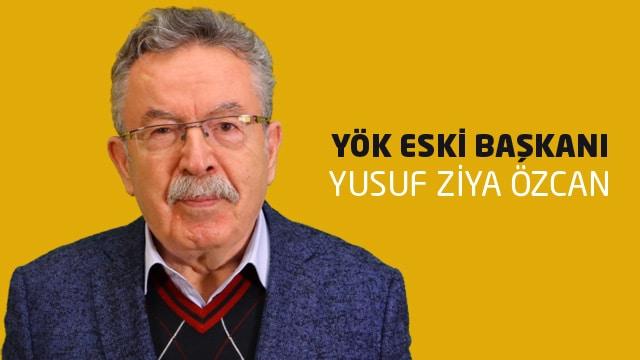 YÖK eski Başkanı Yusuf Ziya Özcan: FETÖ bütün soruları aldı