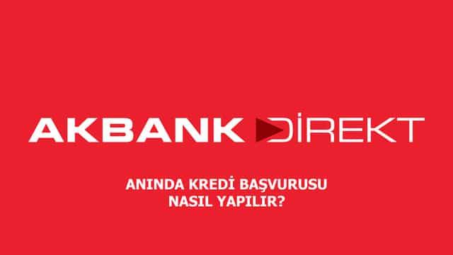 Akbank Kredi Başvurusu Nasıl Yapılır?