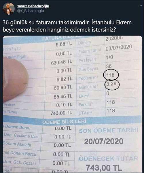 """""""36 günlük su faturamı takdimimdir. İstanbulu Ekrem beye verenlerden hanginiz ödemek istersiniz"""""""