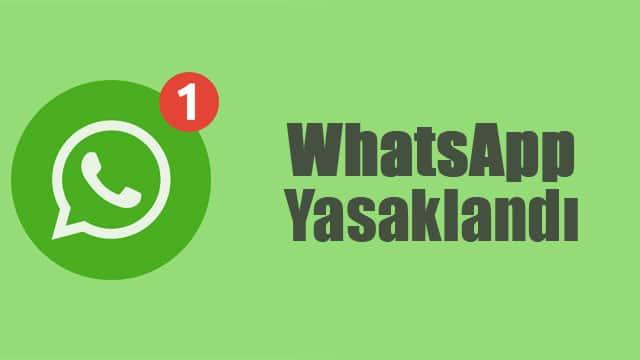 Whatsapp yasaklandı