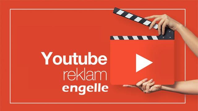 Youtube Reklam Engelleme Nasıl Yapılır?